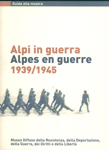 Alpi in guerra/Alpes en guerre 1939-45