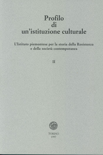 Profilo di un'istituzione culturale: l'Istituto piemontese per la storia della Resistenza e della società contemporanea 'Giorgio Agosti'