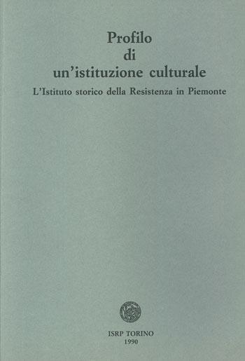 Profilo di un'istituzione culturale: l'Istituto storico della Resistenza in Piemonte