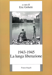 1943-1945 La lunga liberazione
