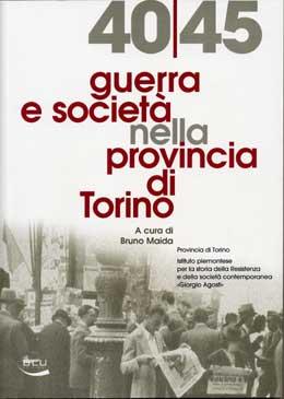 40|45 guerra e società nella provincia di Torino