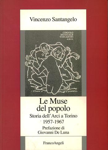 Le Muse del popolo. Storia dell'Arci a Torino, 1957-1967
